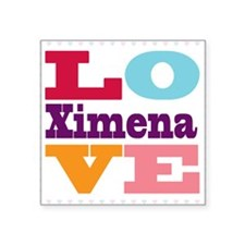 "I Love Ximena Square Sticker 3"" x 3"""