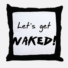 Let's Get Naked! Throw Pillow