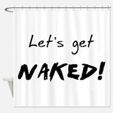 Let's Get Naked! Shower Curtain
