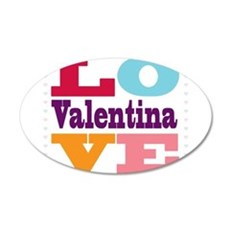 I Love Valentina 20x12 Oval Wall Decal