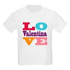 I Love Valentina T-Shirt