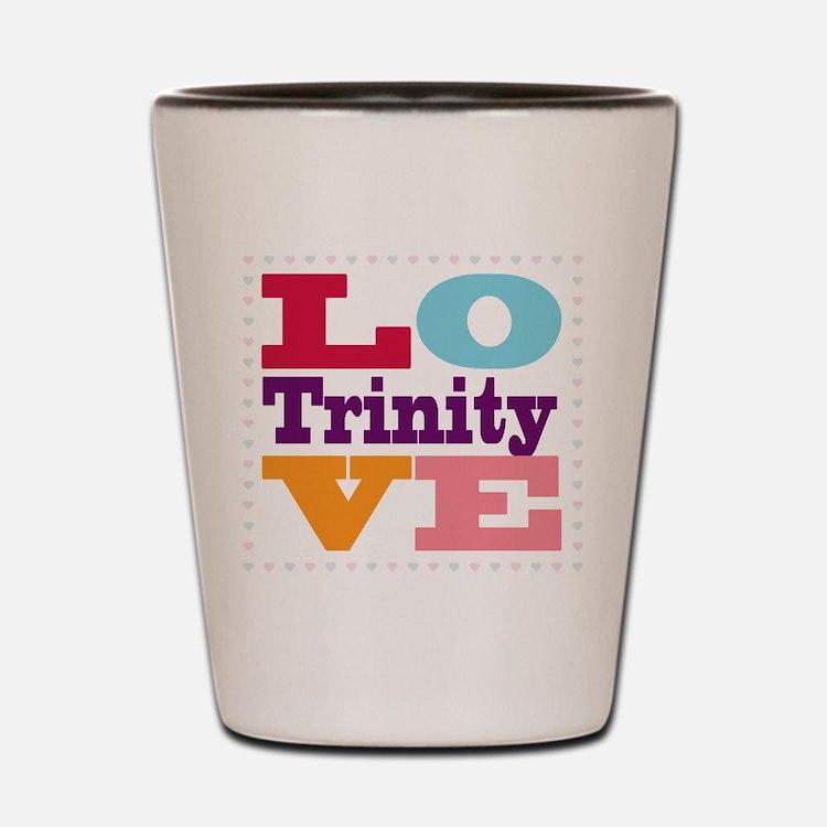 I Love Trinity Shot Glass