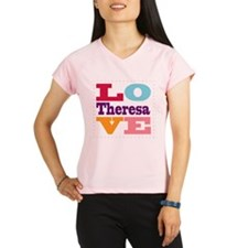 I Love Theresa Performance Dry T-Shirt