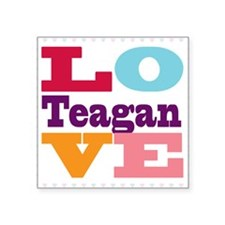 "I Love Teagan Square Sticker 3"" x 3"""