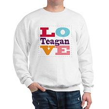 I Love Teagan Sweatshirt