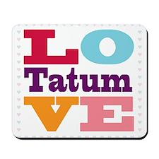 I Love Tatum Mousepad