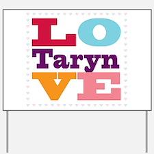 I Love Taryn Yard Sign