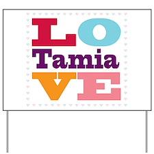I Love Tamia Yard Sign