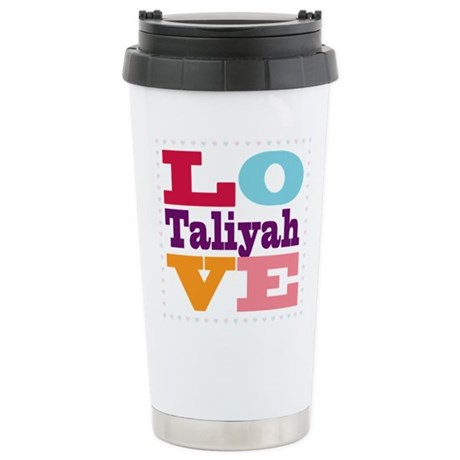 I Love Taliyah Stainless Steel Travel Mug