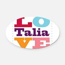 I Love Talia Oval Car Magnet