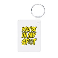 You're in my spot. Keychains