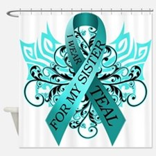 I Wear Teal for my Sister Shower Curtain