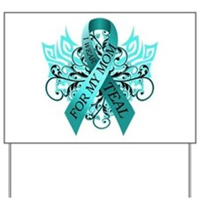 I Wear Teal for my Mom Yard Sign