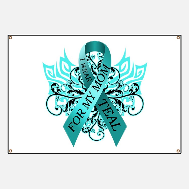 I Wear Teal for my Mom Banner