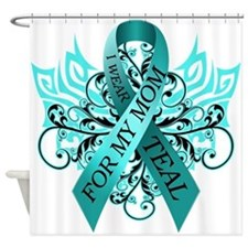 I Wear Teal for my Mom Shower Curtain