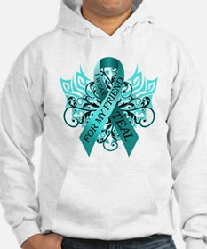 I Wear Teal for my Friend Hoodie