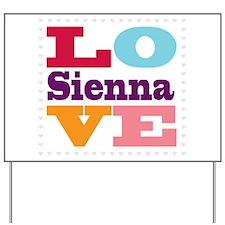 I Love Sienna Yard Sign