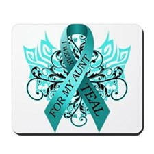 I Wear Teal for my Aunt Mousepad