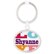 I Love Shyanne Oval Keychain