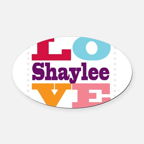 I Love Shaylee Oval Car Magnet