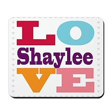 I Love Shaylee Mousepad