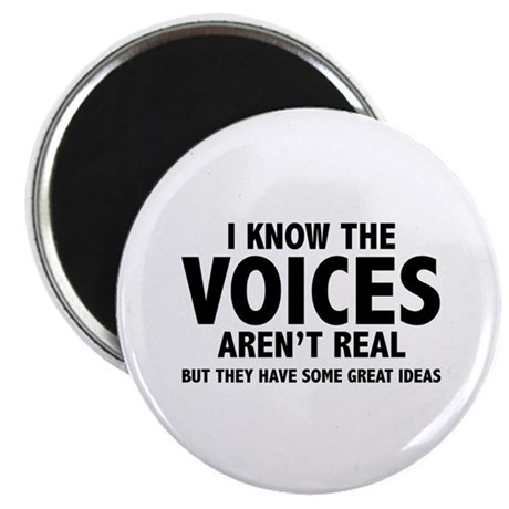 "I Know The Voices Aren't Real 2.25"" Magnet (100 pa"