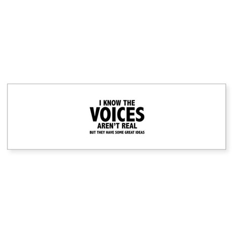 I Know The Voices Aren't Real Sticker (Bumper 10 p