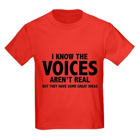I Know The Voices Aren't Real Kids Dark T-Shirt