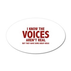 I Know The Voices Aren't Real 22x14 Oval Wall Peel