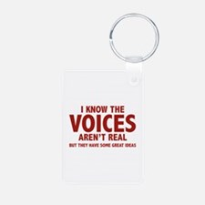 I Know The Voices Aren't Real Keychains