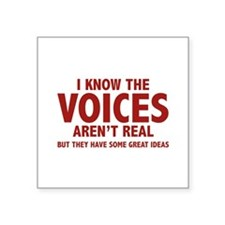 "I Know The Voices Aren't Real Square Sticker 3"" x"
