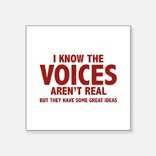 """I Know The Voices Aren't Real Square Sticker 3"""" x"""