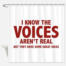 I Know The Voices Aren't Real Shower Curtain