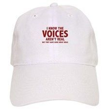 I Know The Voices Aren't Real Baseball Cap