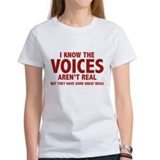 I Know The Voices Aren't Real Tee