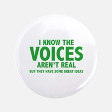 "I Know The Voices Aren't Real 3.5"" Button (100 pac"