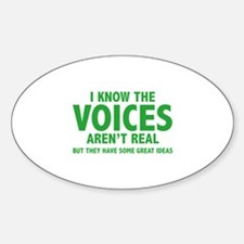 I Know The Voices Aren't Real Decal