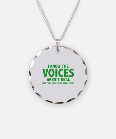 I Know The Voices Aren't Real Necklace Circle Char
