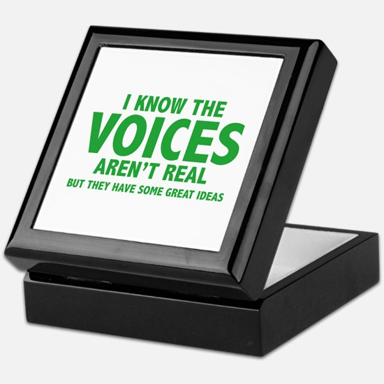 I Know The Voices Aren't Real Keepsake Box