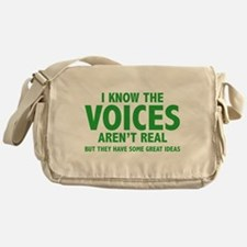 I Know The Voices Aren't Real Messenger Bag