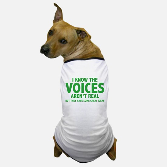 I Know The Voices Aren't Real Dog T-Shirt