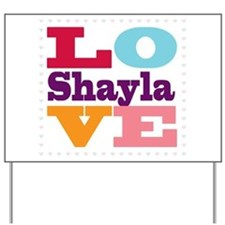 I Love Shayla Yard Sign