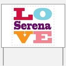 I Love Serena Yard Sign
