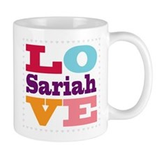 I Love Sariah Small Mug