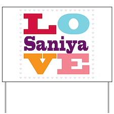 I Love Saniya Yard Sign