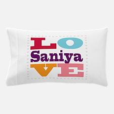 I Love Saniya Pillow Case