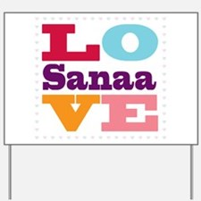 I Love Sanaa Yard Sign