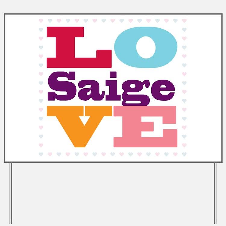 I Love Saige Yard Sign