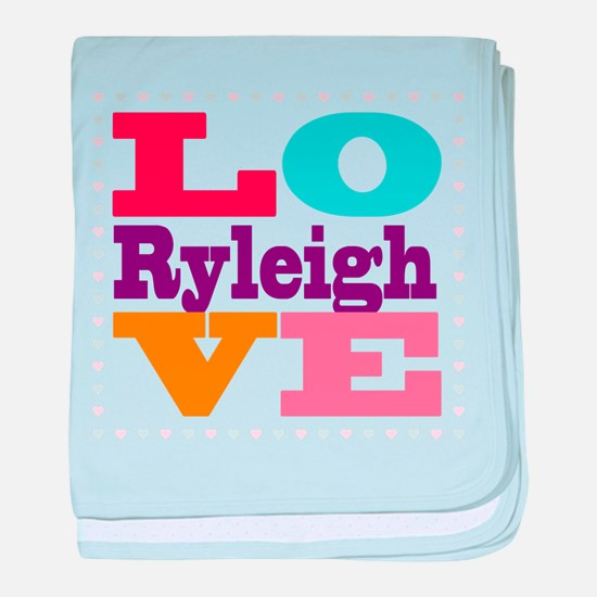 I Love Ryleigh baby blanket