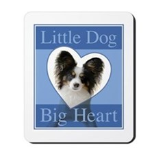 Little Dog Big Heart Mousepad